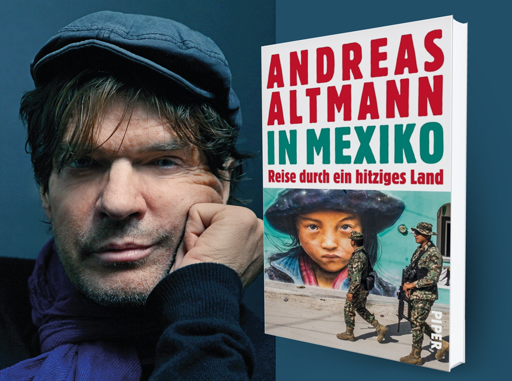 Andreas Altmann - IN MEXIKO - Reise durch ein hitziges Land